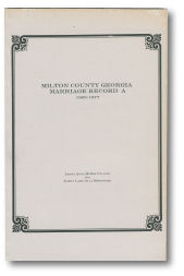 Milton County Georgia Marriage Records A 1865 – 1877.